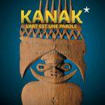"""Affiche de l'exposition : """"Kanak, l'art est une parole"""""""